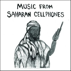 Music From Saharan Cellphones (LP)