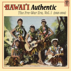Hawai'i Authentic: The Pre-War Era, Vol. 1 1925-1936 (LP)
