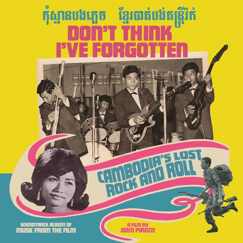 Don't Think I've Forgotten: Cambodia's Lost Rock And Roll (2LP)