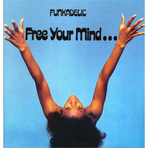Free Your Mind...And Your Ass Will Follow (LP)