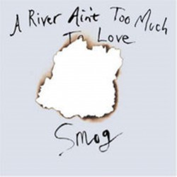 A River Ain't Too Much To (LP)