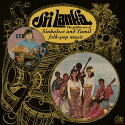 Sri Lanka : Sinhalese & Tamil Folk-Pop Music (2LP)