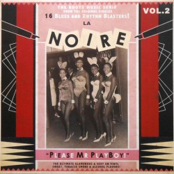 La Noire Vol.2 : 16 Blues And Rhythm Blasters ! (LP)