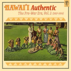 Hawai'i Authentic : The Pre-War 1927-36 Vol.2 (LP)