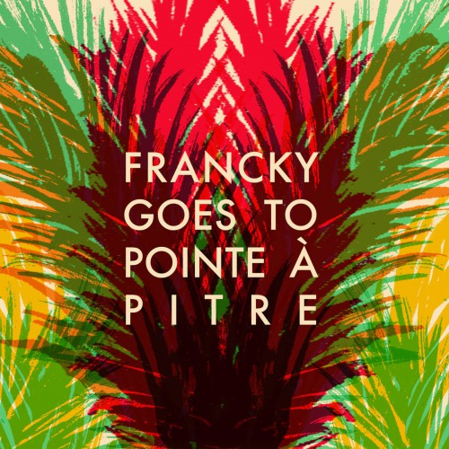 Francky Goes To Pointe A Pitre (LP)