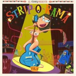 El Vidocq Presents : Strip-O-Rama Vol.2 (LP+CD)