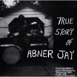 The True Story Of Abner Jay (LP)