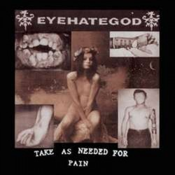 Take As Needed For Pain (LP)