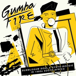 Gumba Fire: Bubblegum Soul & Synth-Boogie In 1980's South Africa (3LP)