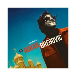 Welcome To Goran Bregovic (2LP)
