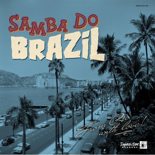 "Samba Do Brazil :  From Rio With Love (LP 10"")"
