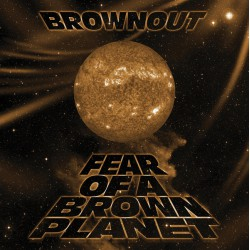 Fear Of A Brown Planet (LP)