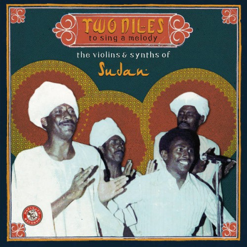 Two Niles To Sing A Melody : The Violins & Synth Of Sudan (3LP)
