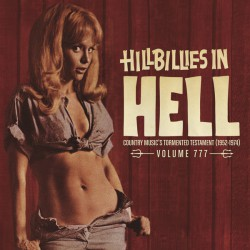 Hillbillies In Hell : Country Music's Tormented Testament (1952-1974) Vol.777 (LP) limited edition