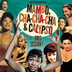 El Vidocq Presents : Mambo, Cha-Cha-Cha & Calypso Vol.1: Girls Session (LP+CD)