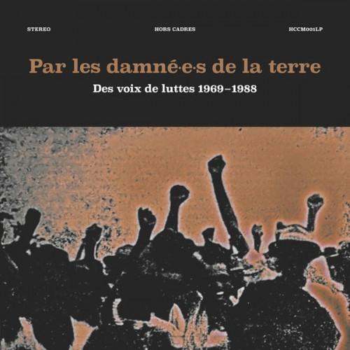 Par Les Damné.e.s De La Terre : Des Voix De Luttes 1969-1988 (2LP+livret)