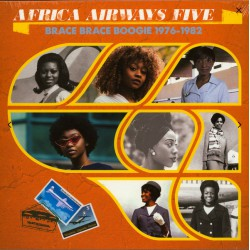Africa Airways Five : Brace Brace Boogie 1976-1982 (LP)