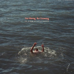 Not Waving, But Drowning (2LP)