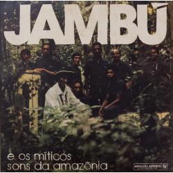 Jambu E Os Miticos Sons Da Amazonia (2LP)