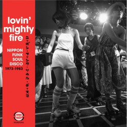Lovin' Mighty Fire : Nippon Funk 73-83 (2LP)