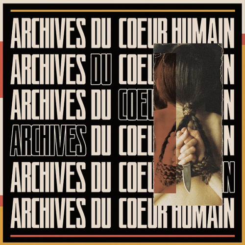 Archives Du Coeur Humain (2LP)