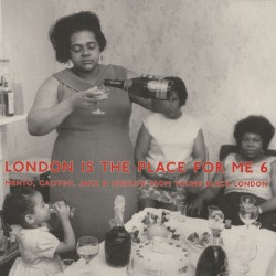 London Is The Place For Me Vol.6 (2LP)
