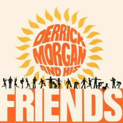 Derrick Morgan And His Friends (LP) limited coloured numbered edition