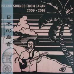 Island Sounds From Japan 2009-2016 (LP)