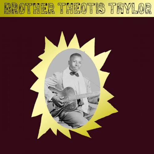 Brother Theolis Taylor (LP)
