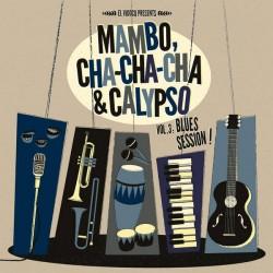 El Vidocq Present : Mambo, Cha-Cha-Cha & Calypso Vol.3 (LP+CD)