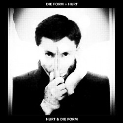 Hurt & Die Form (LP)