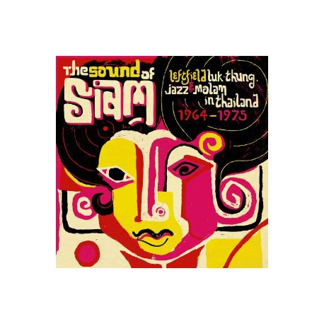 The Sound Of Siam : Jazz & Molam In Thailand 64-75 (2LP)