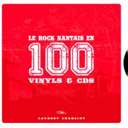 Le Rock Nantais en 100 Vinyls & CDs