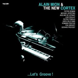 Alain Mion & The New Cortex : Let's Groove ! (LP)