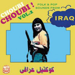 Choubi Choubi Vol.2 : Folk & Pop Of Iraq (2LP)