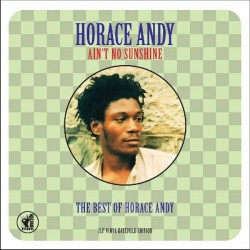 Ain't No Sunshine : The Best Of Horace Andy (2LP)