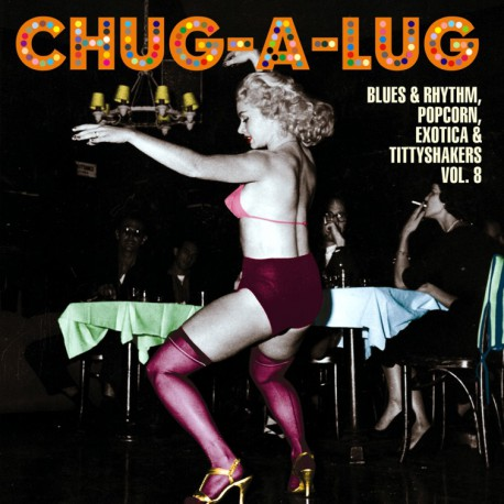 Chug-A-Lug ! Exotic Blues & Rhythm Vol.8 (LP 10 Pouces)