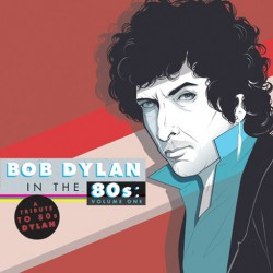 Tribute To Bob Dylan In The 80's : Vol.1 (2LP)