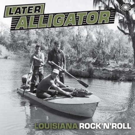 Later Alligator : Louisiane Rock'N'Roll (2LP)