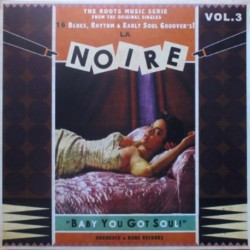 La Noire Vol.3  : 16 Blues, Rhythm & Early Soul Groover's ! (LP)