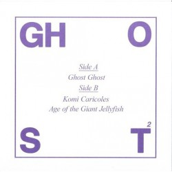 "Ghost Ghost/ Komi Caricoles / Age Of The Giant... (7"")"